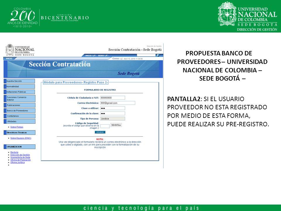 PROPUESTA BANCO DE PROVEEDORES – UNIVERSIDAD NACIONAL DE COLOMBIA – SEDE BOGOTÁ – PANTALLA2: SI EL USUARIO PROVEEDOR NO ESTA REGISTRADO POR MEDIO DE E