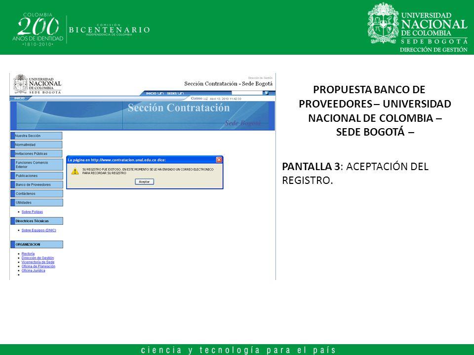 PROPUESTA BANCO DE PROVEEDORES – UNIVERSIDAD NACIONAL DE COLOMBIA – SEDE BOGOTÁ – PANTALLA 3: ACEPTACIÓN DEL REGISTRO..