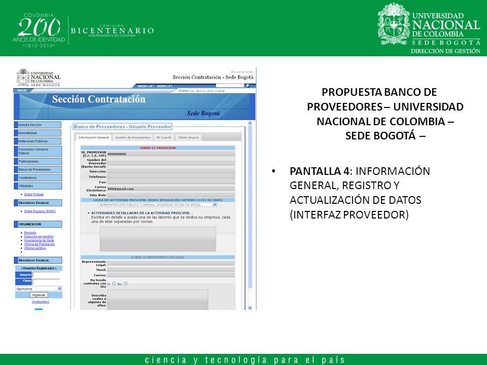 PROPUESTA BANCO DE PROVEEDORES – UNIVERSIDAD NACIONAL DE COLOMBIA – SEDE BOGOTÁ – PANTALLA 4: INFORMACIÓN GENERAL, REGISTRO Y ACTUALIZACIÓN DE DATOS (INTERFAZ PROVEEDOR)