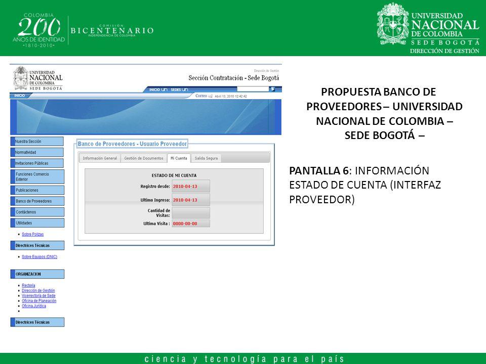 PROPUESTA BANCO DE PROVEEDORES – UNIVERSIDAD NACIONAL DE COLOMBIA – SEDE BOGOTÁ – PANTALLA 6: INFORMACIÓN ESTADO DE CUENTA (INTERFAZ PROVEEDOR).