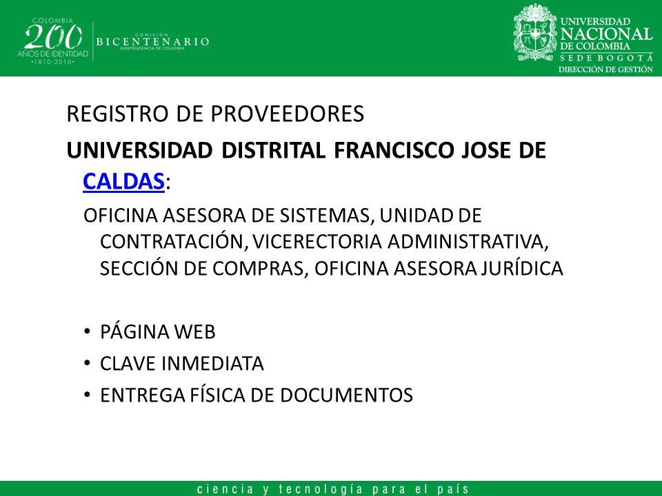 REGISTRO DE PROVEEDORES UNIVERSIDAD DISTRITAL FRANCISCO JOSE DE CALDAS: CALDAS OFICINA ASESORA DE SISTEMAS, UNIDAD DE CONTRATACIÓN, VICERECTORIA ADMIN