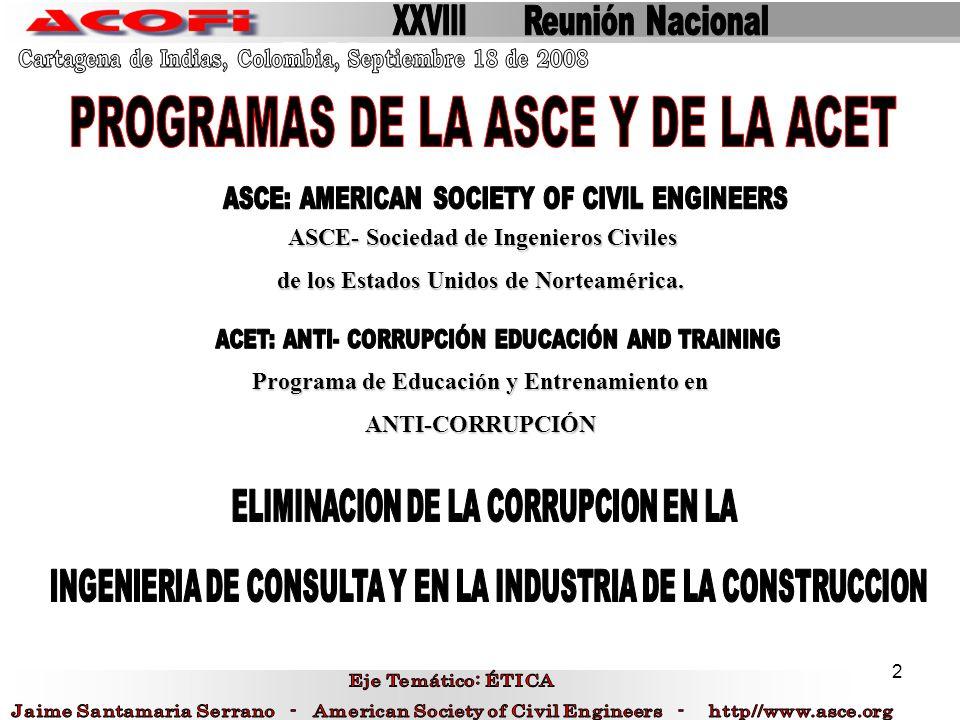 2 ASCE- Sociedad de Ingenieros Civiles ASCE- Sociedad de Ingenieros Civiles de los Estados Unidos de Norteamérica. Programa de Educación y Entrenamien