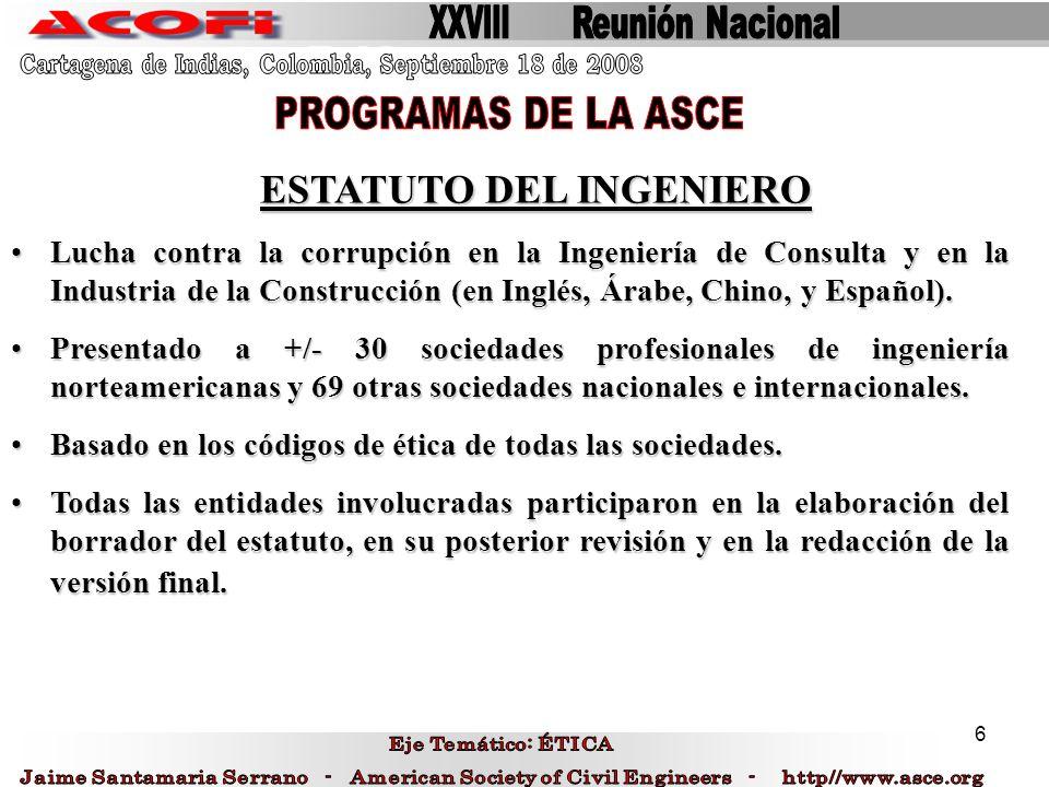 6 ESTATUTO DEL INGENIERO ESTATUTO DEL INGENIERO Lucha contra la corrupción en la Ingeniería de Consulta y en la Industria de la Construcción (en Inglé