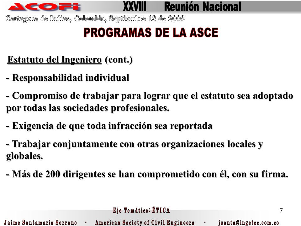 7 Estatuto del Ingeniero (cont.) Estatuto del Ingeniero (cont.) - Responsabilidad individual - Compromiso de trabajar para lograr que el estatuto sea
