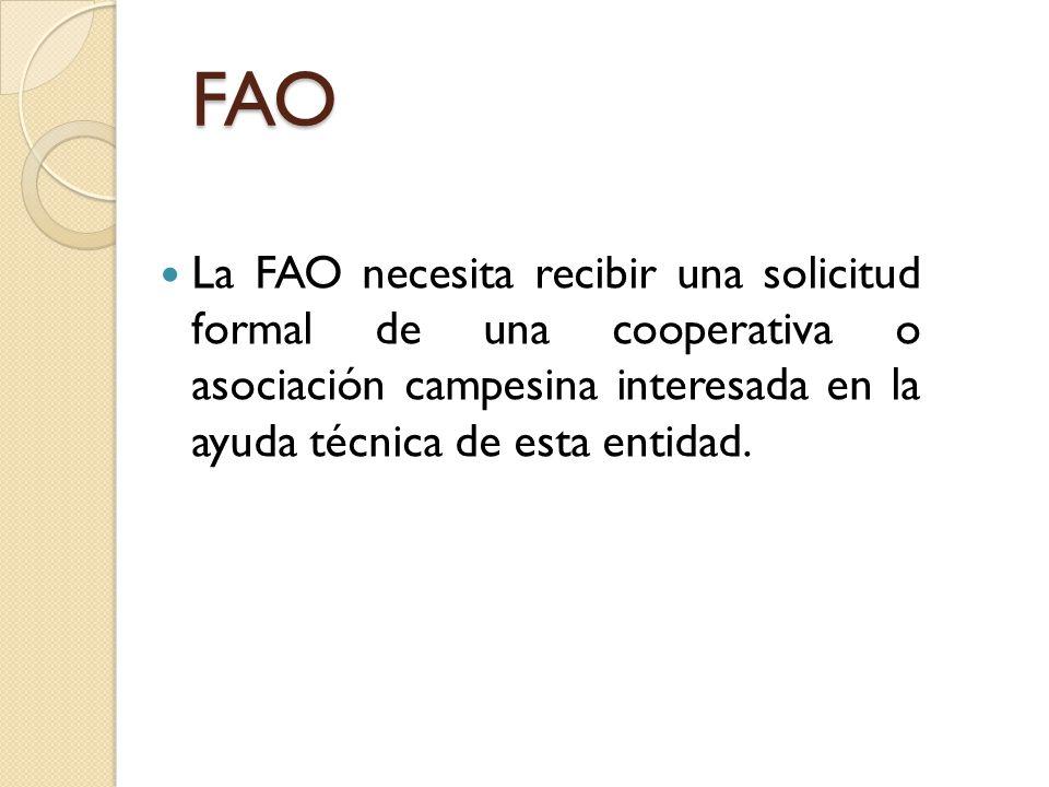 La FAO necesita recibir una solicitud formal de una cooperativa o asociación campesina interesada en la ayuda técnica de esta entidad. FAO