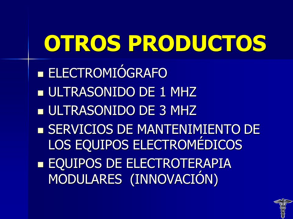 OTROS PRODUCTOS ELECTROMIÓGRAFO ELECTROMIÓGRAFO ULTRASONIDO DE 1 MHZ ULTRASONIDO DE 1 MHZ ULTRASONIDO DE 3 MHZ ULTRASONIDO DE 3 MHZ SERVICIOS DE MANTENIMIENTO DE LOS EQUIPOS ELECTROMÉDICOS SERVICIOS DE MANTENIMIENTO DE LOS EQUIPOS ELECTROMÉDICOS EQUIPOS DE ELECTROTERAPIA MODULARES (INNOVACIÓN) EQUIPOS DE ELECTROTERAPIA MODULARES (INNOVACIÓN)