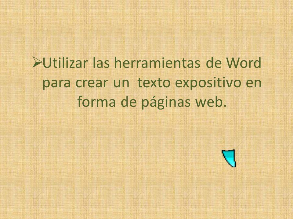 Utilizar las herramientas de Word para crear un texto expositivo en forma de páginas web.