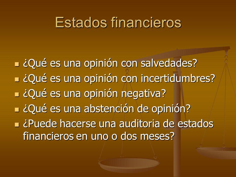 Estados financieros ¿Qué es una opinión con salvedades? ¿Qué es una opinión con salvedades? ¿Qué es una opinión con incertidumbres? ¿Qué es una opinió