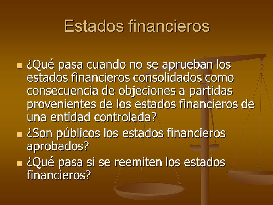 Estados financieros ¿Qué pasa cuando no se aprueban los estados financieros consolidados como consecuencia de objeciones a partidas provenientes de lo