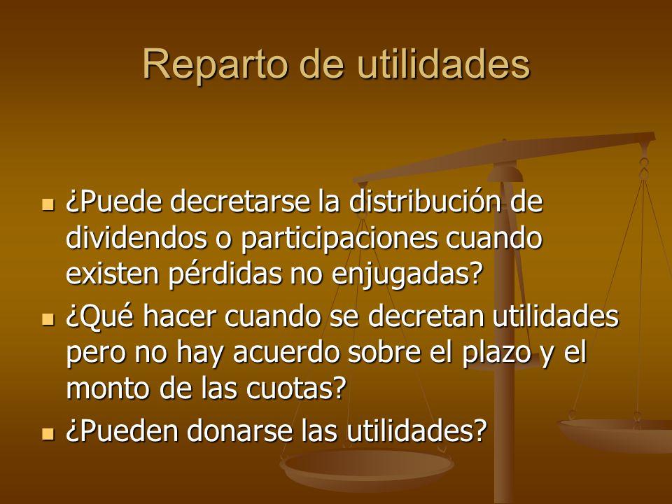 Reparto de utilidades ¿Puede decretarse la distribución de dividendos o participaciones cuando existen pérdidas no enjugadas? ¿Puede decretarse la dis
