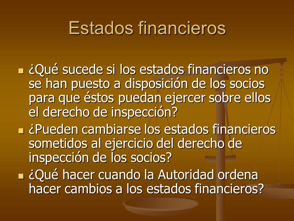Estados financieros ¿Qué sucede si los estados financieros no se han puesto a disposición de los socios para que éstos puedan ejercer sobre ellos el d