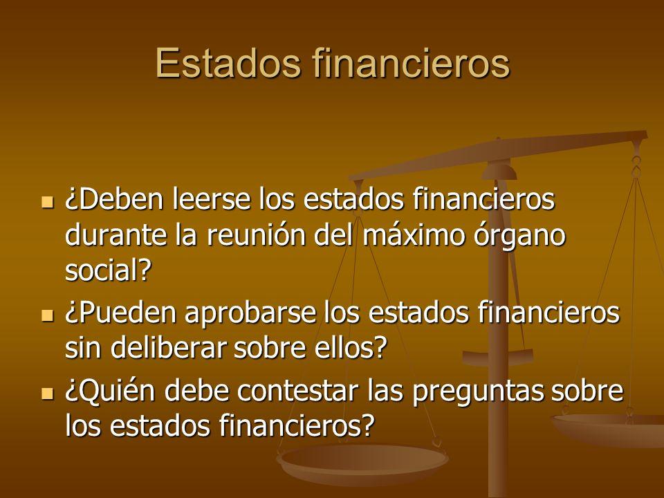 Estados financieros ¿Deben leerse los estados financieros durante la reunión del máximo órgano social? ¿Deben leerse los estados financieros durante l