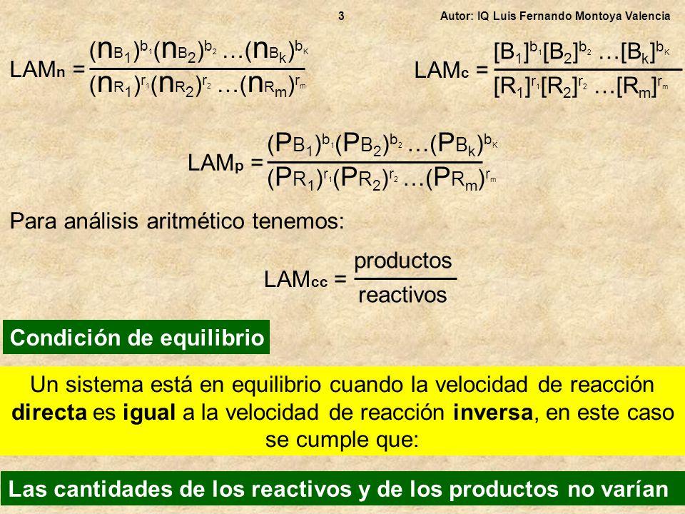 LAM n = ( n B 1 ) b 1 ( n B 2 ) b 2 …( n B k ) b K ( n R 1 ) r 1 ( n R 2 ) r 2 …( n R m ) r m Autor: IQ Luis Fernando Montoya Valencia3 LAM c = [B 1 ]