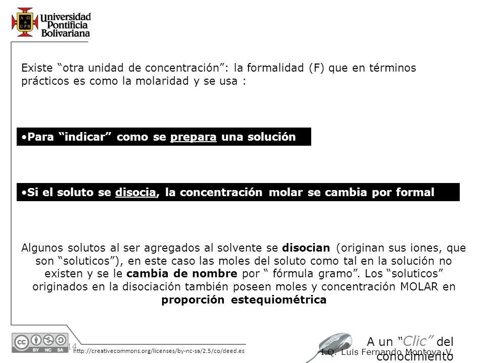 30/05/2014 http://creativecommons.org/licenses/by-nc-sa/2.5/co/deed.es A un Clic del conocimiento I.Q. Luis Fernando Montoya V. Existe otra unidad de