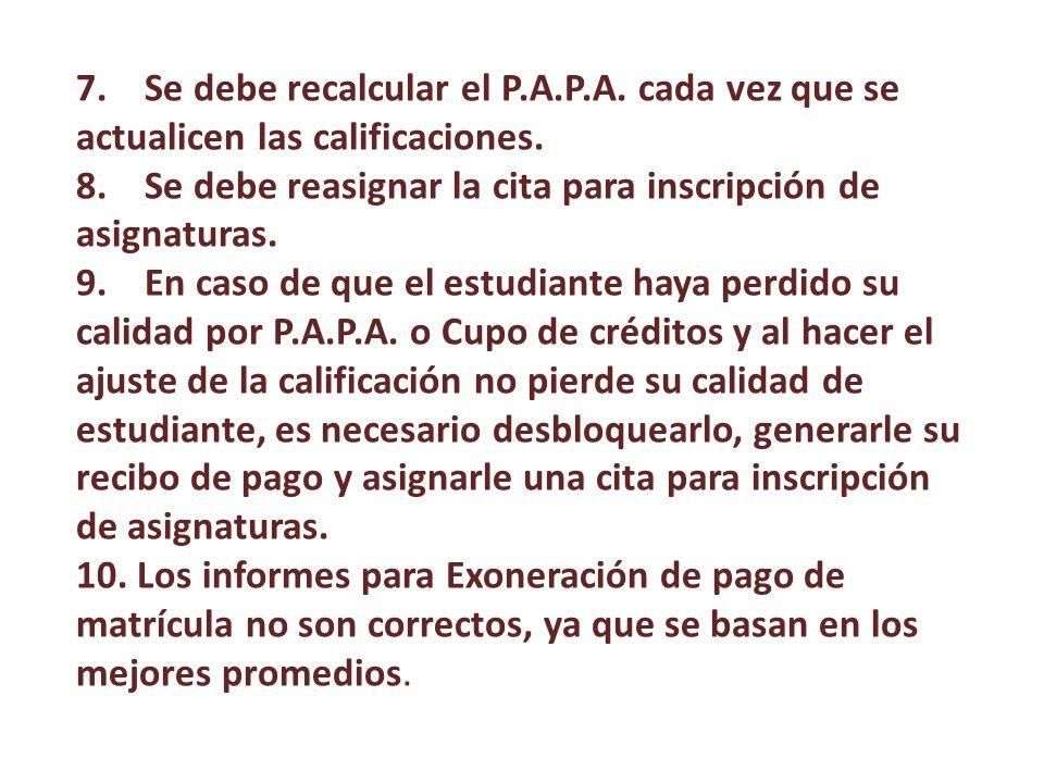 7. Se debe recalcular el P.A.P.A. cada vez que se actualicen las calificaciones.