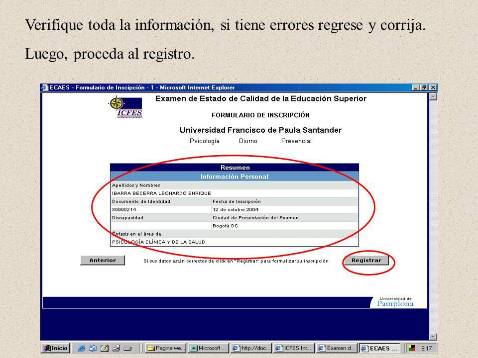Verifique toda la información, si tiene errores regrese y corrija. Luego, proceda al registro.