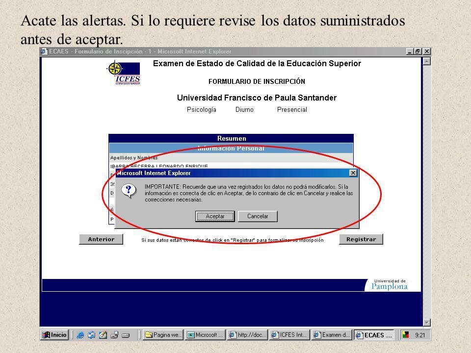 Acate las alertas. Si lo requiere revise los datos suministrados antes de aceptar.