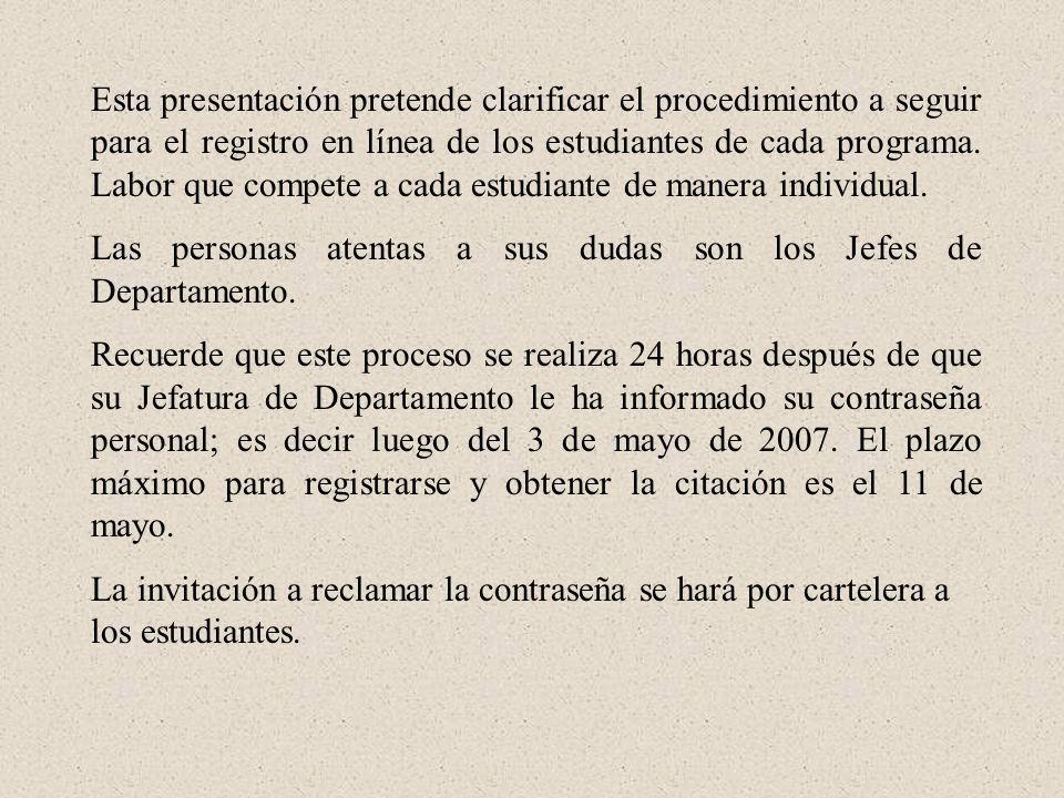 Esta presentación pretende clarificar el procedimiento a seguir para el registro en línea de los estudiantes de cada programa.