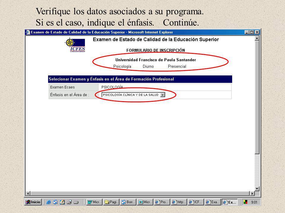 Verifique los datos asociados a su programa. Si es el caso, indique el énfasis. Continúe.