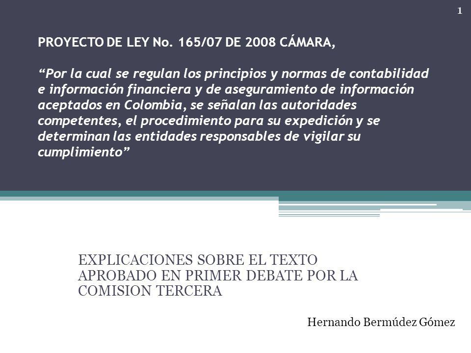 PROYECTO DE LEY No. 165/07 DE 2008 CÁMARA, Por la cual se regulan los principios y normas de contabilidad e información financiera y de aseguramiento