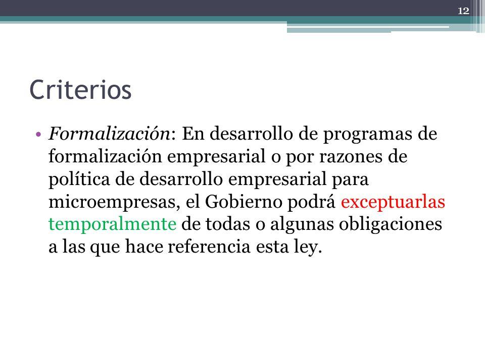 Criterios Formalización: En desarrollo de programas de formalización empresarial o por razones de política de desarrollo empresarial para microempresa
