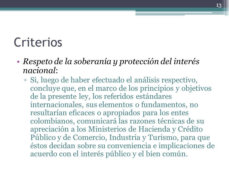 Criterios Respeto de la soberanía y protección del interés nacional: Si, luego de haber efectuado el análisis respectivo, concluye que, en el marco de