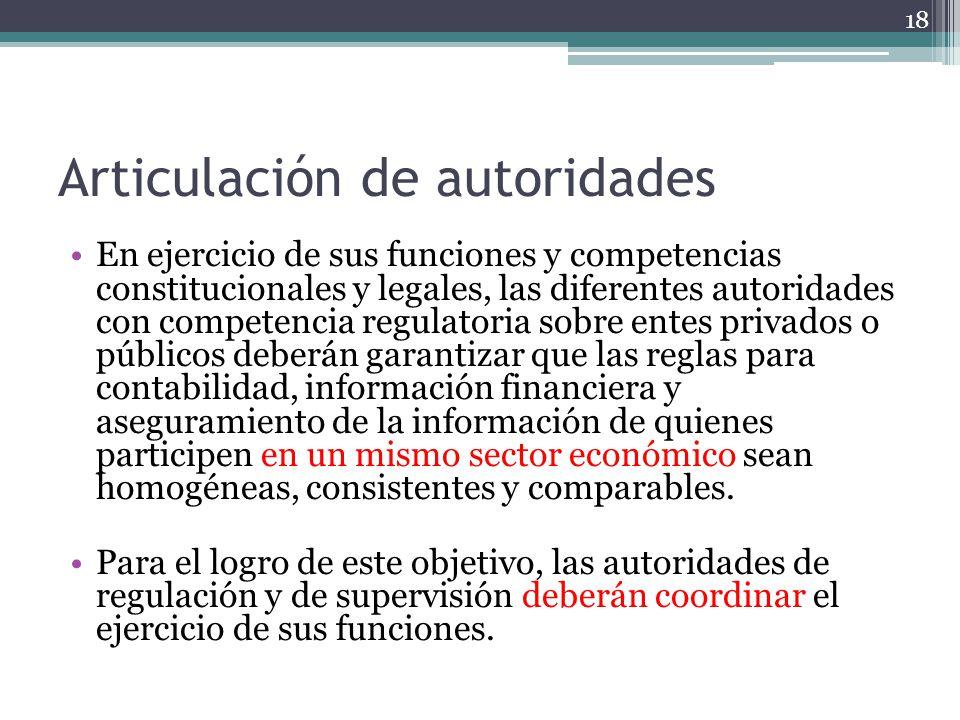 Articulación de autoridades En ejercicio de sus funciones y competencias constitucionales y legales, las diferentes autoridades con competencia regula