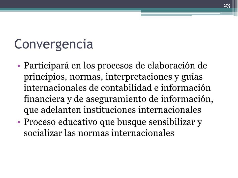 Convergencia Participará en los procesos de elaboración de principios, normas, interpretaciones y guías internacionales de contabilidad e información