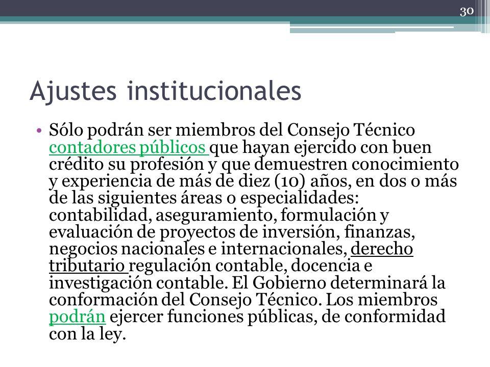 Ajustes institucionales Sólo podrán ser miembros del Consejo Técnico contadores públicos que hayan ejercido con buen crédito su profesión y que demues