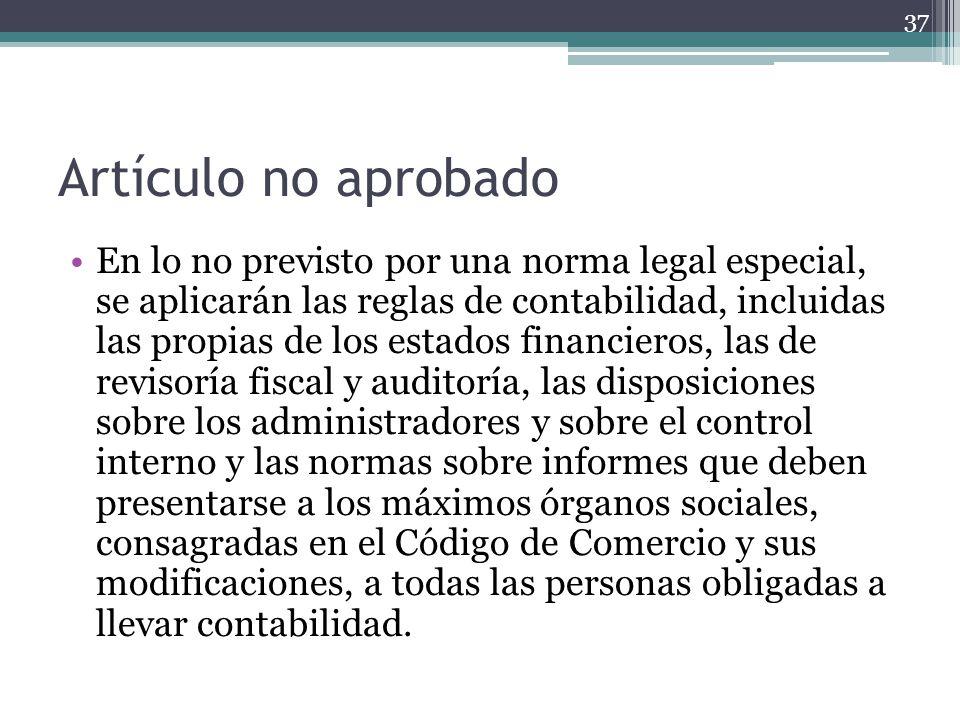 Artículo no aprobado En lo no previsto por una norma legal especial, se aplicarán las reglas de contabilidad, incluidas las propias de los estados fin