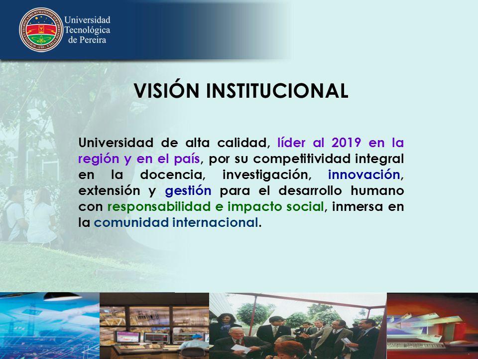 Universidad de alta calidad, líder al 2019 en la región y en el país, por su competitividad integral en la docencia, investigación, innovación, extens