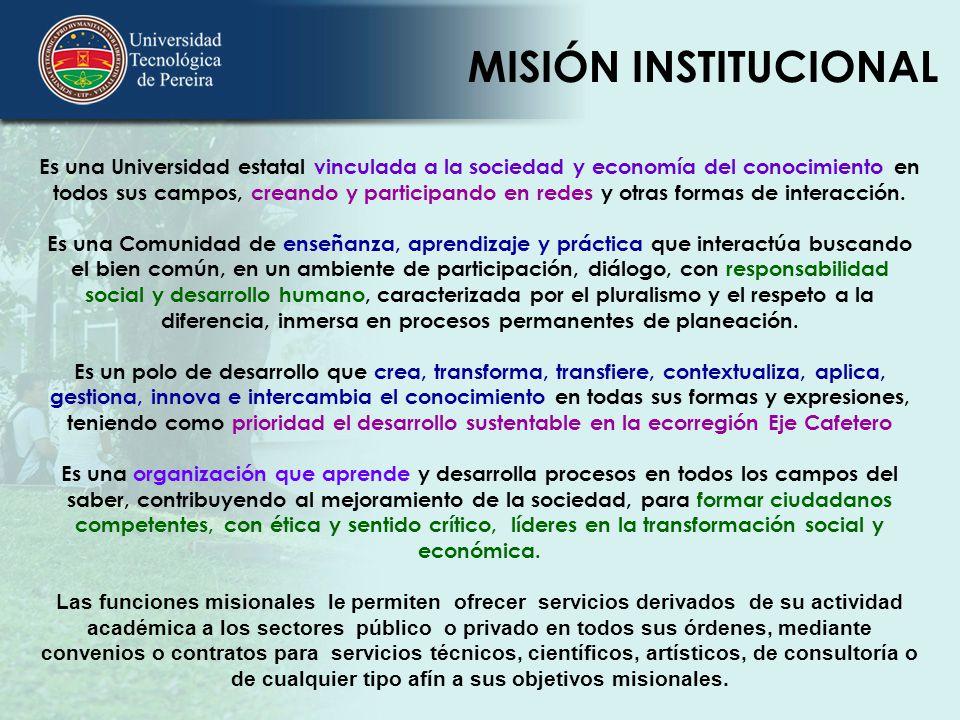 Es una Universidad estatal vinculada a la sociedad y economía del conocimiento en todos sus campos, creando y participando en redes y otras formas de