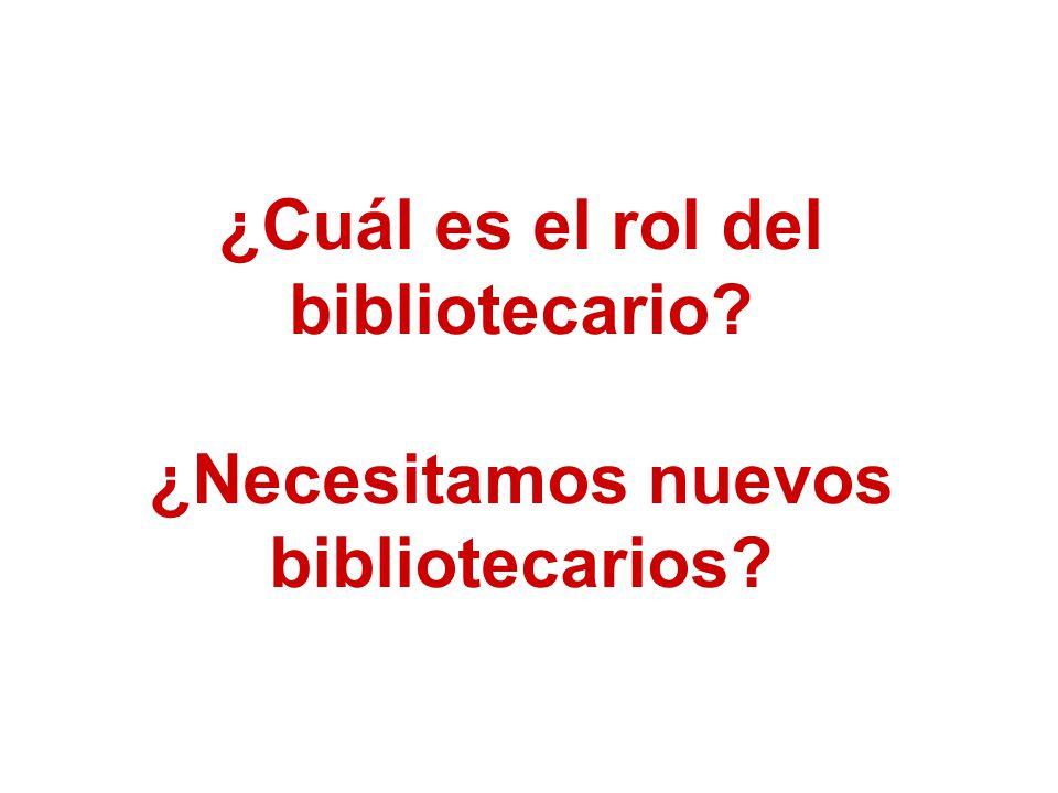 ¿Cuál es el rol del bibliotecario? ¿Necesitamos nuevos bibliotecarios?