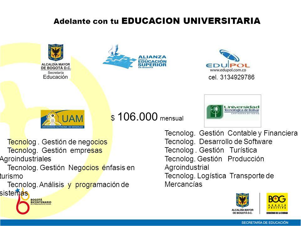 Adelante con tu EDUCACION UNIVERSITARIA Tecnolog. Gestión de negocios Tecnolog.