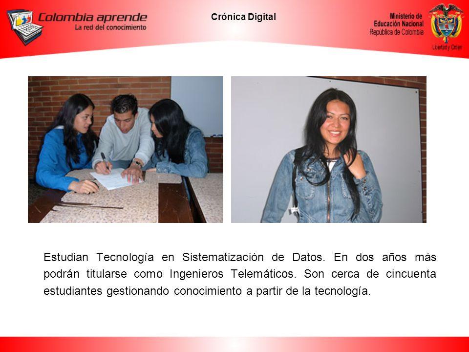 Crónica Digital Johana Buitrago y Oscar Ángel, por ejemplo, están diseñando un portal para el Laboratorio de Madera de la Facultad de Medio Ambiente.