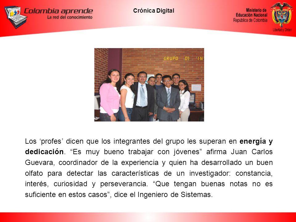 Crónica Digital Los profes dicen que los integrantes del grupo les superan en energía y dedicación. Es muy bueno trabajar con jóvenes afirma Juan Carl
