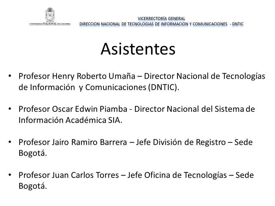 Asistentes Profesor Henry Roberto Umaña – Director Nacional de Tecnologías de Información y Comunicaciones (DNTIC). Profesor Oscar Edwin Piamba - Dire