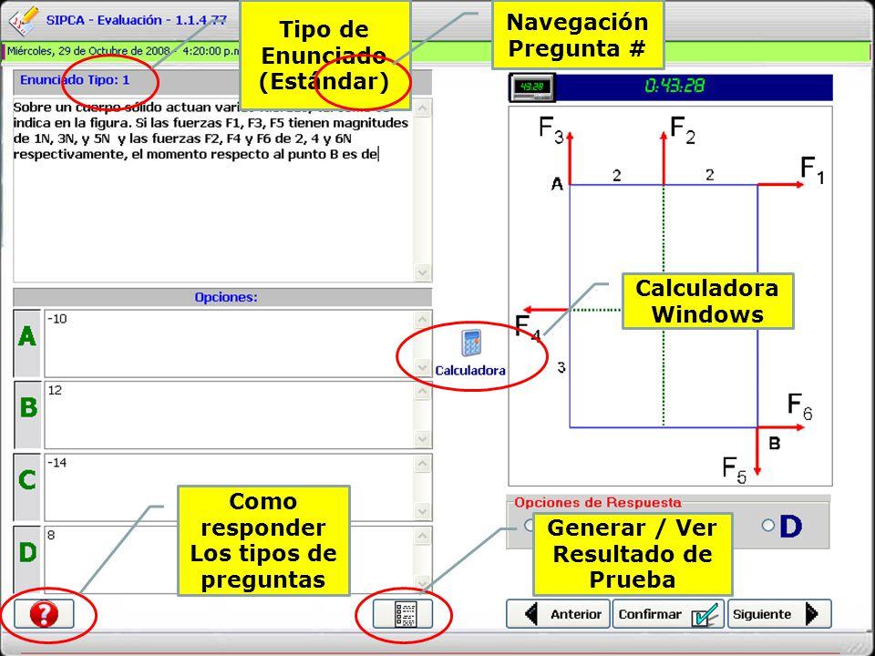 Calculadora Windows Como responder Los tipos de preguntas Generar / Ver Resultado de Prueba Tipo de Enunciado (Estándar) Navegación Pregunta #