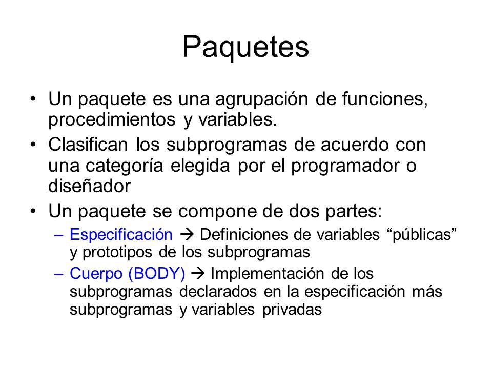 Paquetes Un paquete es una agrupación de funciones, procedimientos y variables.