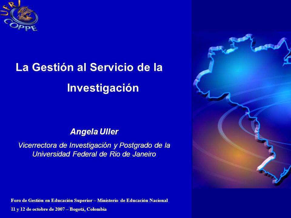 Foro de Gestión en Educación Superior – Ministerio de Educación Nacional 11 y 12 de octobre de 2007 – Bogotá, Colombia La Gestión al Servicio de la In