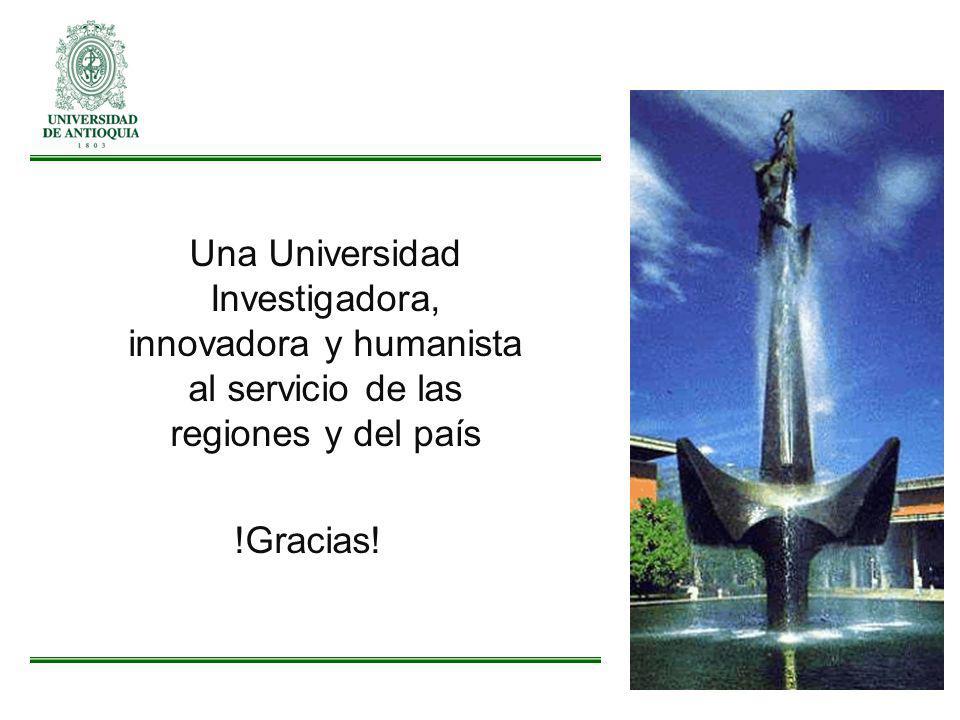 Una Universidad Investigadora, innovadora y humanista al servicio de las regiones y del país !Gracias!