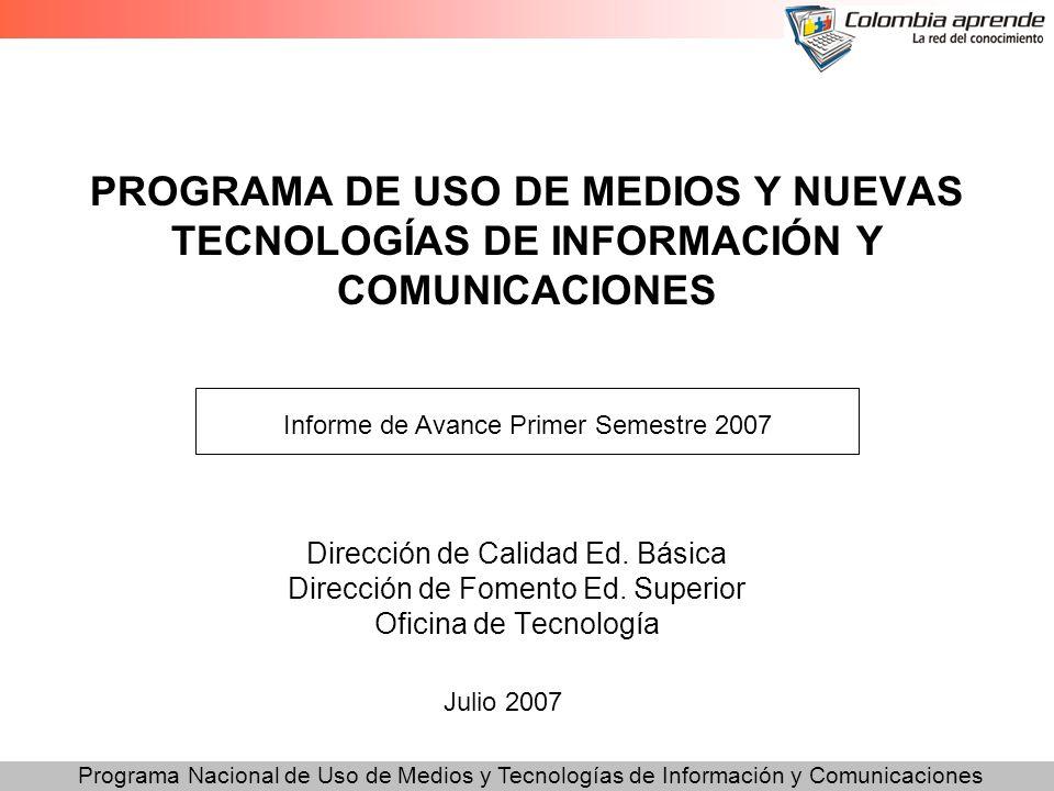 Programa Nacional de Uso de Medios y Tecnologías de Información y Comunicaciones PROGRAMA DE USO DE MEDIOS Y NUEVAS TECNOLOGÍAS DE INFORMACIÓN Y COMUN