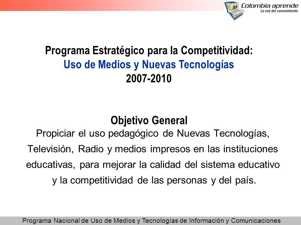 Programa Nacional de Uso de Medios y Tecnologías de Información y Comunicaciones Propiciar el uso pedagógico de Nuevas Tecnologías, Televisión, Radio