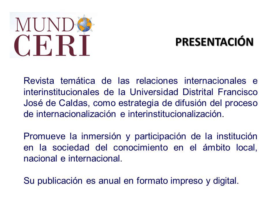 PRESENTACIÓN Revista temática de las relaciones internacionales e interinstitucionales de la Universidad Distrital Francisco José de Caldas, como estr