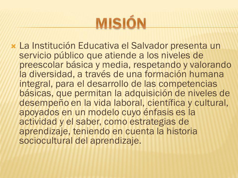 La Institución Educativa el Salvador presenta un servicio público que atiende a los niveles de preescolar básica y media, respetando y valorando la di