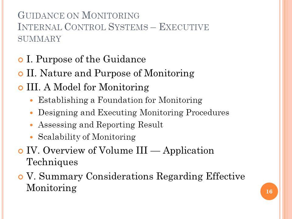 G UIDANCE ON M ONITORING I NTERNAL C ONTROL S YSTEMS – E XECUTIVE SUMMARY I. Purpose of the Guidance II. Nature and Purpose of Monitoring III. A Model