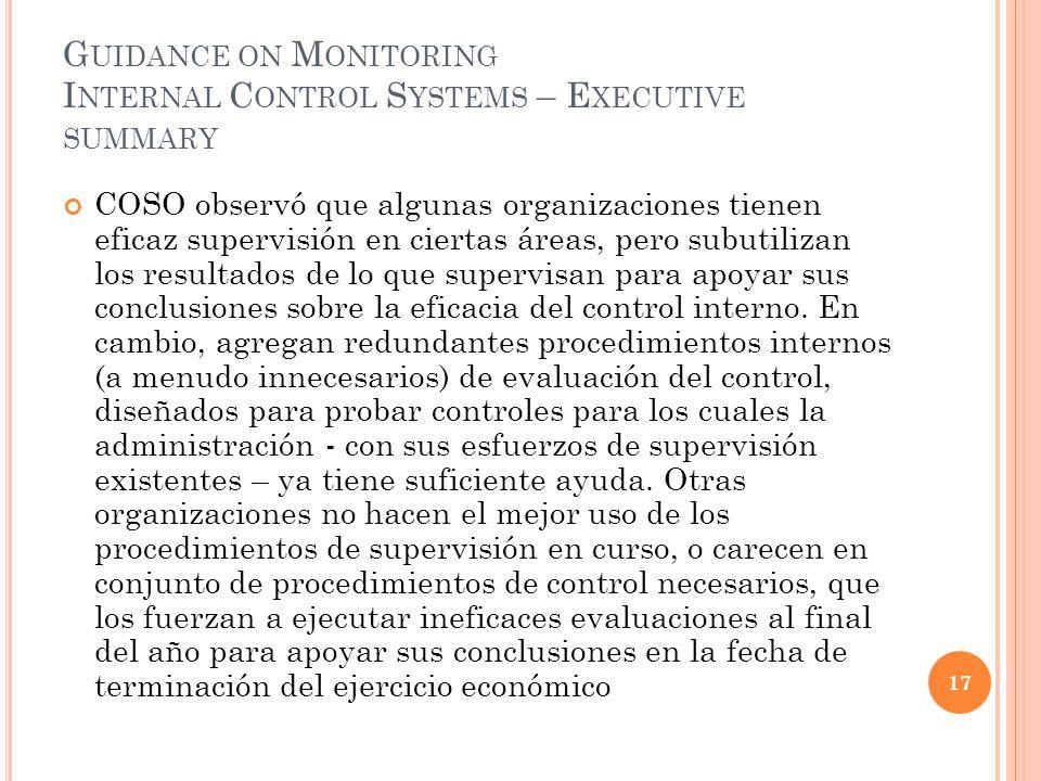 G UIDANCE ON M ONITORING I NTERNAL C ONTROL S YSTEMS – E XECUTIVE SUMMARY COSO observó que algunas organizaciones tienen eficaz supervisión en ciertas