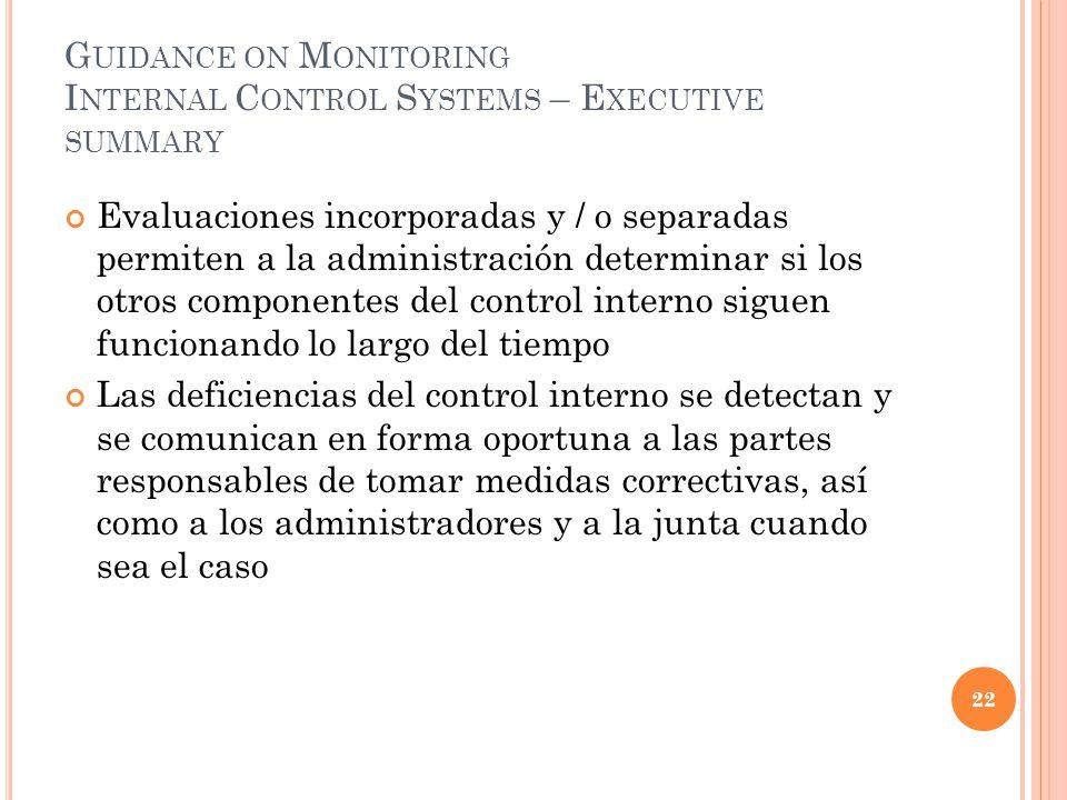G UIDANCE ON M ONITORING I NTERNAL C ONTROL S YSTEMS – E XECUTIVE SUMMARY Evaluaciones incorporadas y / o separadas permiten a la administración deter
