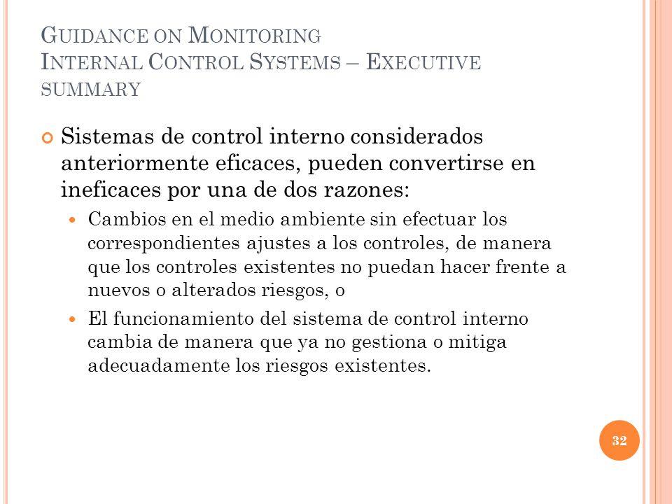 G UIDANCE ON M ONITORING I NTERNAL C ONTROL S YSTEMS – E XECUTIVE SUMMARY Sistemas de control interno considerados anteriormente eficaces, pueden conv