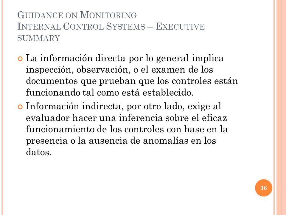 G UIDANCE ON M ONITORING I NTERNAL C ONTROL S YSTEMS – E XECUTIVE SUMMARY La información directa por lo general implica inspección, observación, o el